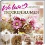 We love TROCKENBLUMEN